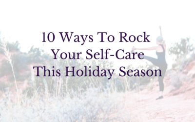 10 Ways to Rock Your Self-Care
